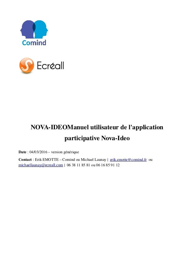 NOVA-IDEOManuel utilisateur de l'application participative Nova-Ideo Date : 04/03/2016 – version générique Contact : Erik ...