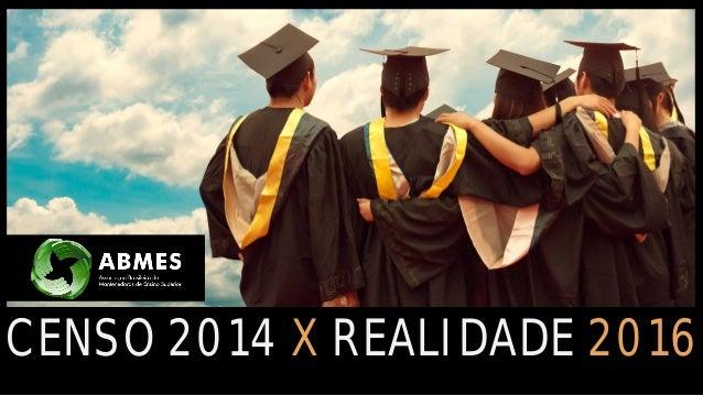 CENSO 2014 X REALIDADE 2016