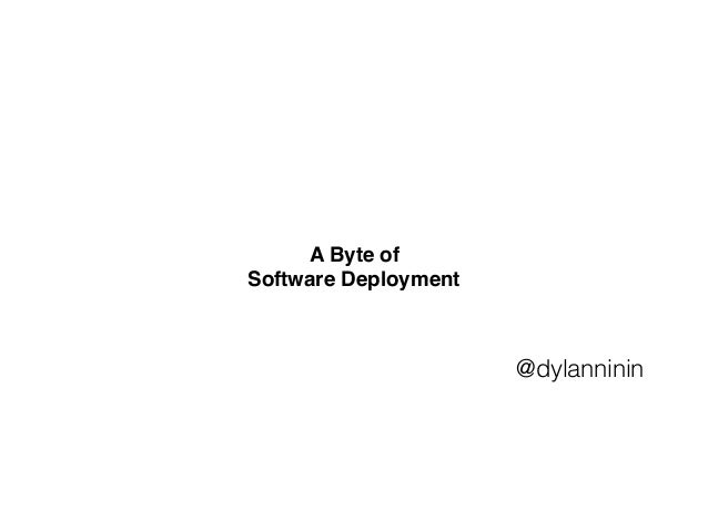 A Byte of Software Deployment @dylanninin