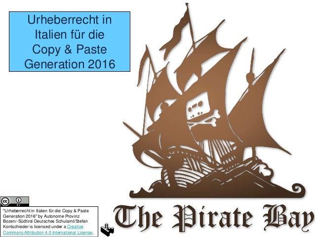 """Urheberrecht in Italien für die Copy & Paste Generation 2016 """"Urheberrecht in Italien für die Copy & Paste Generation 2016..."""