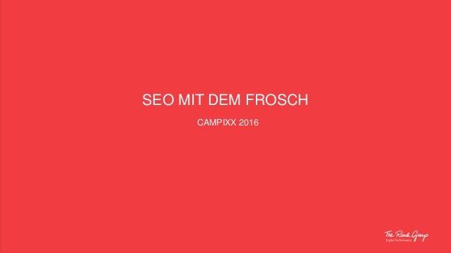 SEO MIT DEM FROSCH CAMPIXX 2016