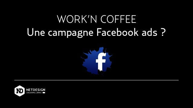WORK'N COFFEE Une campagne Facebook ads ?