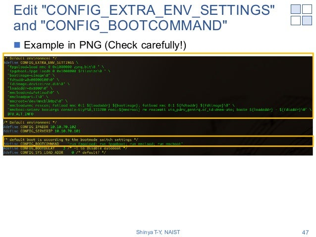 """Edit """"CONFIG_EXTRA_ENV_SETTINGS"""" and """"CONFIG_BOOTCOMMAND"""" n Example in PNG (Check carefully!) Shinya T-Y, NAIST 47"""