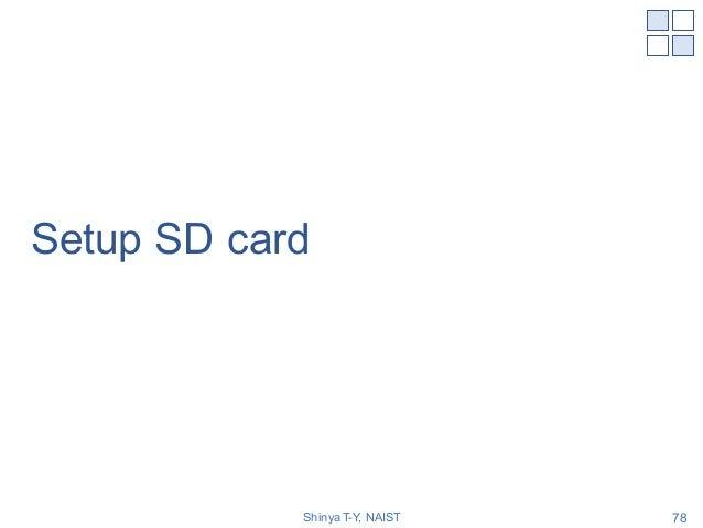 Setup SD card Shinya T-Y, NAIST 78