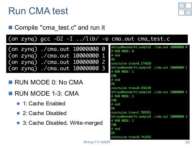 "Run CMA test n Compile ""cma_test.c"" and run it n RUN MODE 0: No CMA n RUN MODE 1-3: CMA l 1: Cache Enabled l 2: Cache Disa..."
