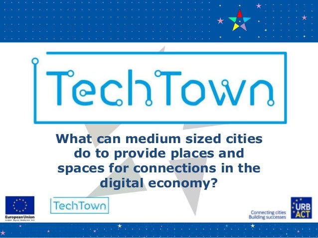 What can medium sized cities do to provide places and spaces for connections in the digital economy?