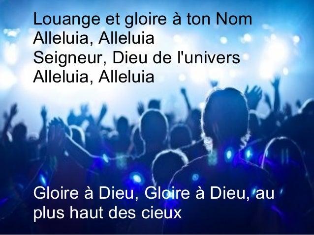 Je veux chanter pour mon Dieu, Alléluia, Alléluia Tous les jours de ma vie, Alléluia, Alléluia Gloire à Dieu, Gloire à Die...