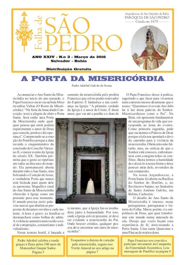 Ao anunciar oAno Santo da Mise- ricórdia no início do ano passado, o PapaFranciscoescreveunabulaMise- ricordiae Vultus (O ...