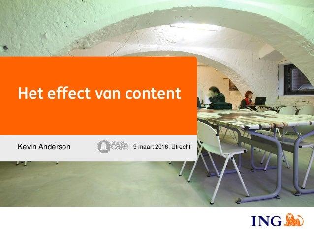 Het effect van content Kevin Anderson | 9 maart 2016, Utrecht