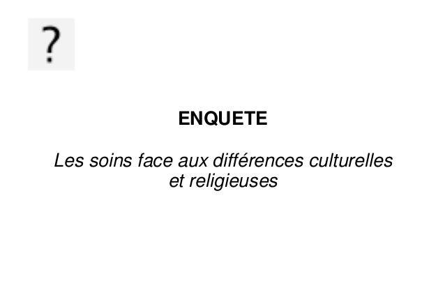ENQUETE Les soins face aux différences culturelles et religieuses