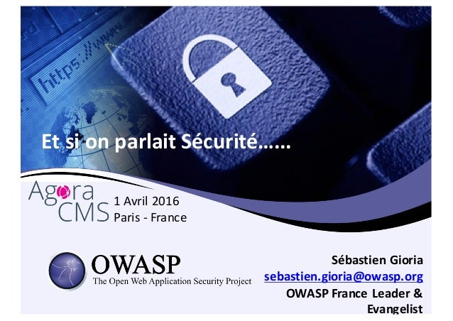 Et  si on  parlait Sécurité…... Sébastien Gioria sebastien.gioria@owasp.org OWASP  France  Leader  &   Evangel...