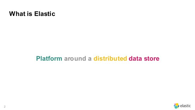 2 What is Elastic Platform around a distributed data store