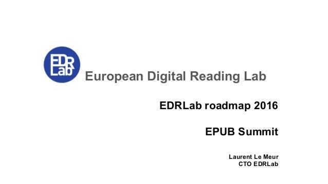European Digital Reading Lab EDRLab roadmap 2016 EPUB Summit Laurent Le Meur CTO EDRLab