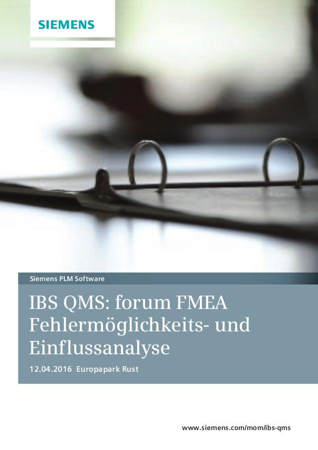 IBS QMS: forum FMEA Fehlermöglichkeits- und Einflussanalyse 12.04.2016 Europapark Rust Siemens PLM Software www.siemens.co...