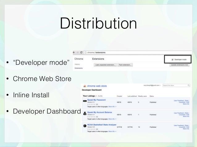 "• ""Developer mode"" • Chrome Web Store • Inline Install • Developer Dashboard Distribution"