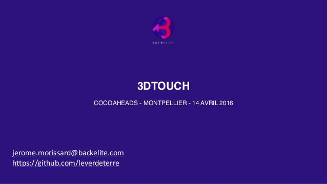 3DTOUCH COCOAHEADS - MONTPELLIER - 14 AVRIL 2016 jerome.morissard@backelite.com   https://github.com/leverdeterre