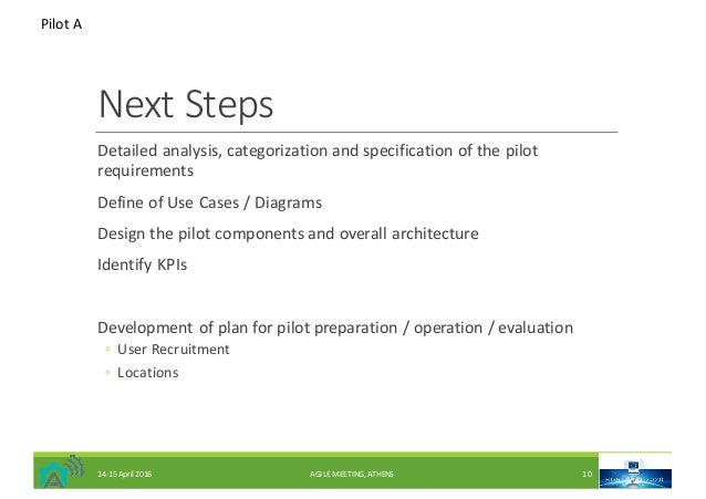 NextSteps Detailedanalysis,categorizationandspecificationofthepilot requirements DefineofUseCases/Diagrams D...
