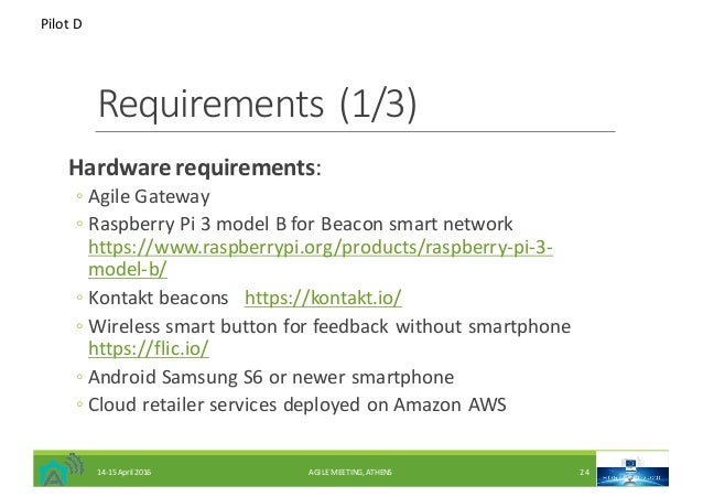 Requirements(1/3) Hardwarerequirements: ◦ AgileGateway ◦ RaspberryPi3modelBforBeaconsmartnetwork https://www.r...