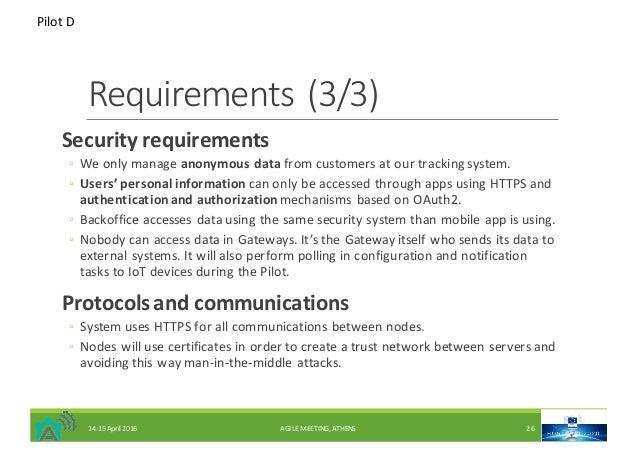 Requirements(3/3) Securityrequirements ◦ Weonlymanage anonymousdatafromcustomersatourtrackingsystem. ◦ Users'p...