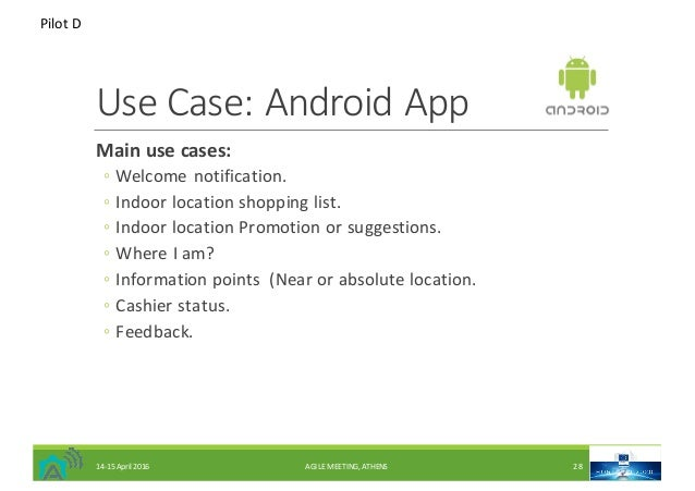 UseCase:AndroidApp Mainusecases: ◦ Welcomenotification. ◦ Indoorlocationshoppinglist. ◦ IndoorlocationPromotion...