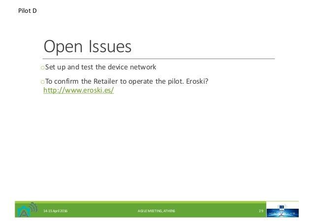 OpenIssues oSetupandtestthedevicenetwork oToconfirmtheRetailertooperatethepilot.Eroski? http://www.erosk...