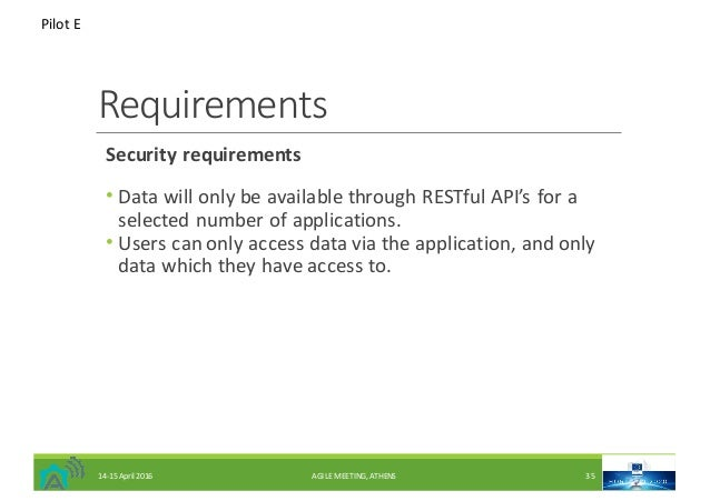 Requirements Securityrequirements • DatawillonlybeavailablethroughRESTful API'sfora selectednumberofapplicati...