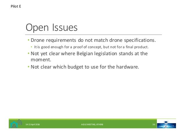 OpenIssues • Dronerequirementsdonotmatchdronespecifications. • Itisgoodenoughforaproofofconcept,butnotfo...