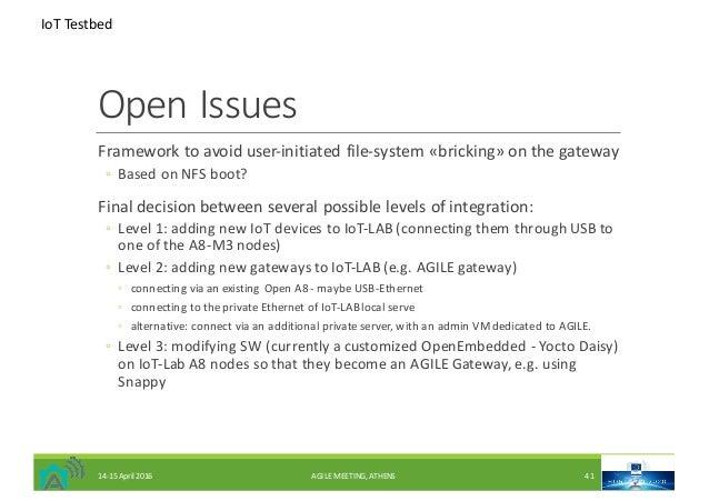 OpenIssues Frameworktoavoid user-initiated file-system«bricking» onthegateway ◦ BasedonNFSboot? Finaldecisionb...