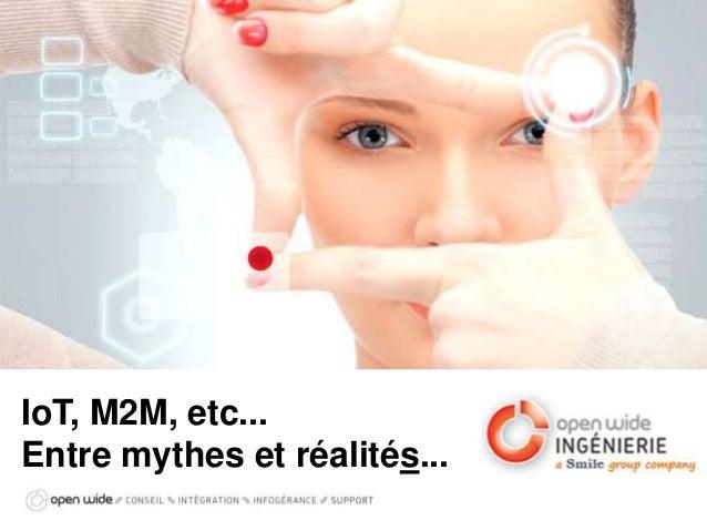 IoT, M2M, etc... Entre mythes et réalités...