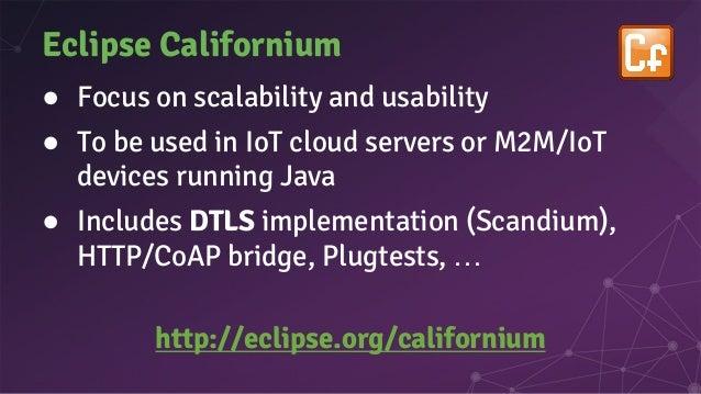 Eclipse Mosquitto ● Open source MQTT broker ○ C implementation ○ MQTT 3.1.1 compliant ○ Scalable (1000 clients = 3MB RAM) ...