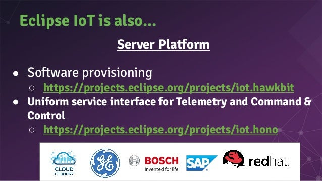 """Eclipse IoT is also… ● Flexible Framework ● Based on Java and OSGi ● Huge number of """"bindings"""": KNX, Nest, Philips HUE, …"""