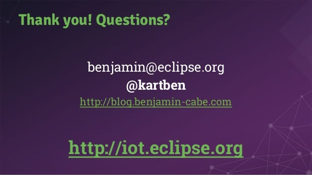 Building the Internet of Things with open source and Eclipse IoT projects (Benjamin Cabé, Eclipse Foundation)