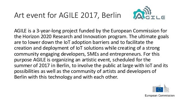 Art event for AGILE 2017, Berlin AGILE is a 3-year-long project funded by the European Commission for the Horizon 2020 Res...