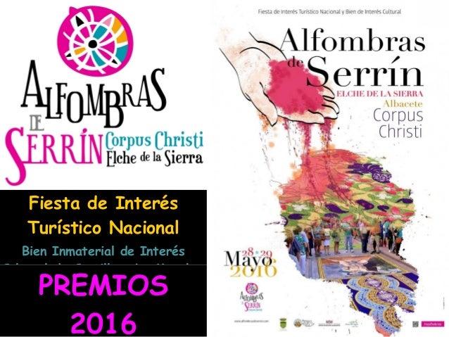 Fiesta de Interés Turístico Nacional Bien Inmaterial de Interés Cultural de Castilla - La Mancha PREMIOS 2016