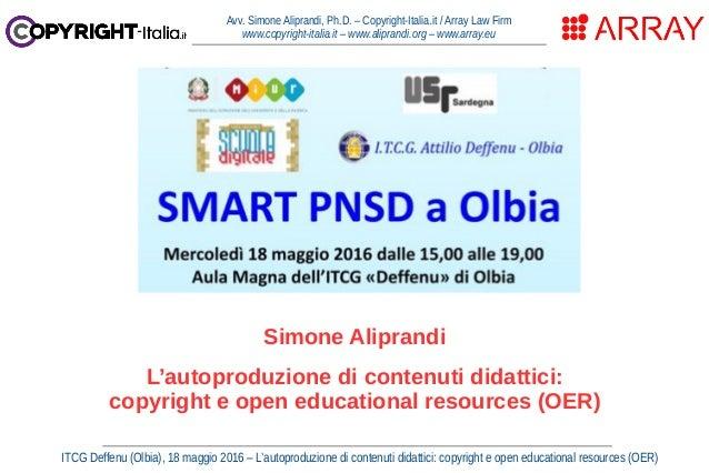 ITCG Deffenu (Olbia), 18 maggio 2016 – L'autoproduzione di contenuti didattici: copyright e open educational resources (OE...