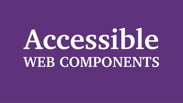 Accessible WEB COMPONENTS