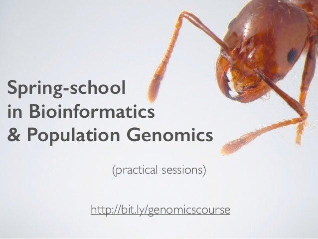 Spring-school in Bioinformatics & Population Genomics (practical sessions) http://bit.ly/genomicscourse