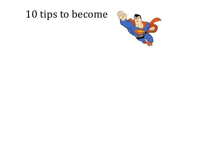 10tipstobecome