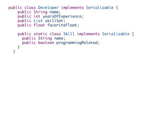 Tip1:implementparcelable SerializationisslowbecauseusingjavareKlection Parcelableisfasterwithlittleeffort