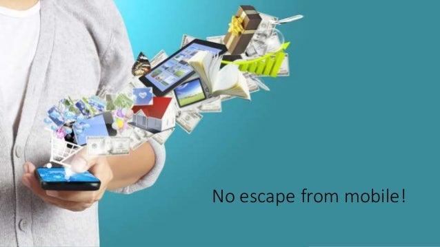No escape from mobile!