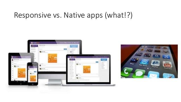 Responsive vs. Native apps (what!?)