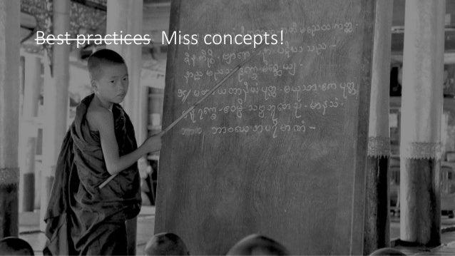 Best practices Miss concepts!
