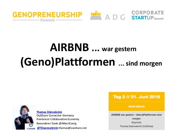AIRBNB ... war gestern (Geno)Plattformen ... sind morgen Thomas Dönnebrink OuiShare Connector Germany Freelancer Collabora...