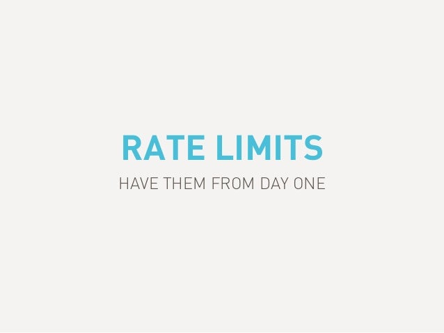 RATE LIMITS HAVE THEM FROM DAY ONE