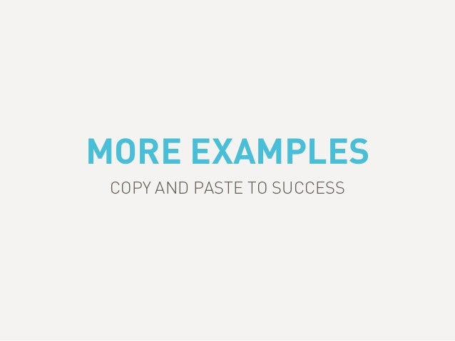 MORE EXAMPLES COPY AND PASTE TO SUCCESS