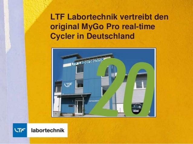 LTF Labortechnik vertreibt den original MyGo Pro real-time Cycler in Deutschland Produkt einfügen Foto hier