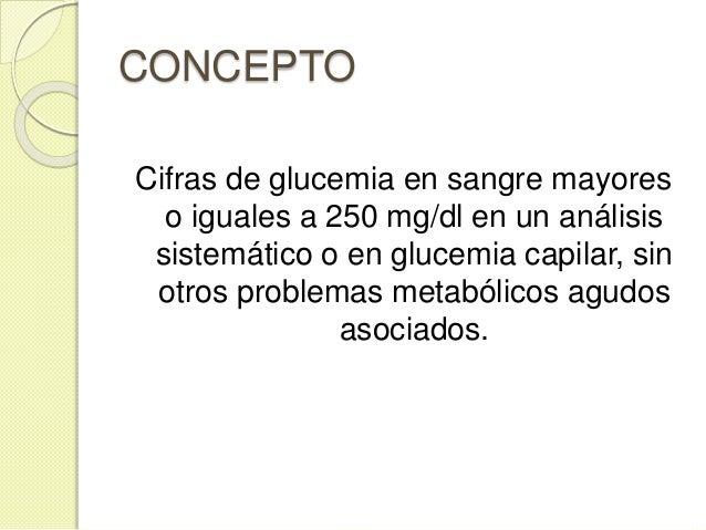 CRITERIOS DE DERIVACION HOSPITALARIA  Glucemia > 500 mg/dl o > 300 mg/dl con descompensación hiperosmolar.  Intolerancia...