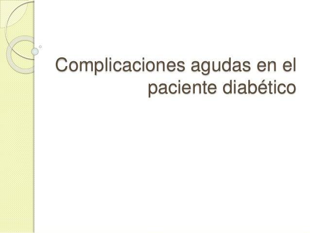 Complicaciones agudas en el paciente diabético