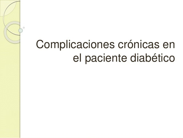 Aumento del riesgo cardiovascul ar Enfermedad cerebrovascul ar Enfermeda d arterial periférica Retinopatía diabética Nefro...