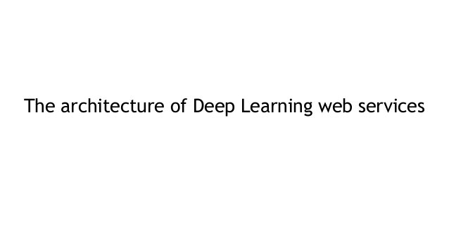The architecture of Deep Learning web services